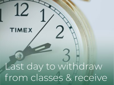 """Last Day to Withdraw from Classes & Receive a """"W"""" Grade"""