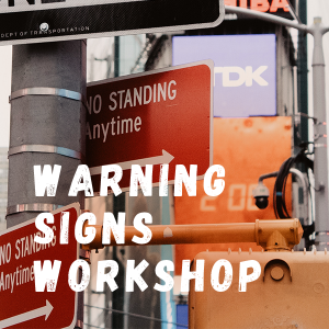 Warning Signs Workshop