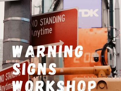 Warning Signs Workshop