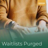 Waitlists Purged